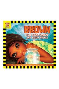 Brown Like Dosas, Samosas & Sticky Chikki
