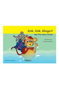 Sink, Sink, Ghagari! And the Hen's Chicks