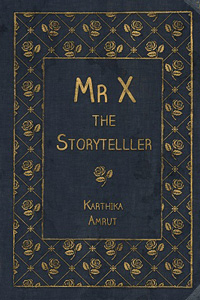 Mr. X  - The Storyteller