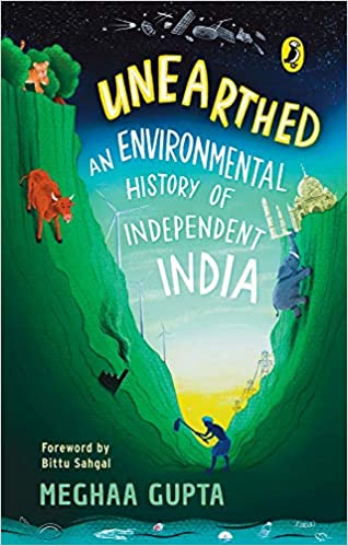 Unearthed: The Environmental History of Independent India