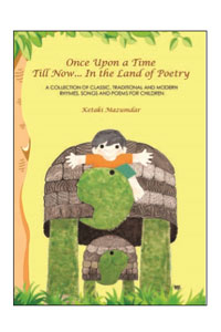 Once upon a time till now... In the land of poetry a collection of classic, traditional and modern Rhymes, Songs and Poems for Children