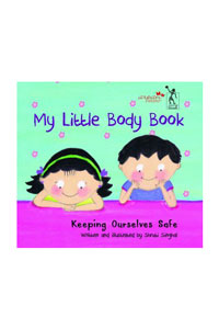 My Little Body Book : Keeping Ourselves Safe