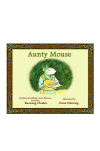 Aunty Mouse: Folktales from Bhutan