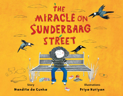 The Miracle on Sunderbaag Street - Nandita da Cunha